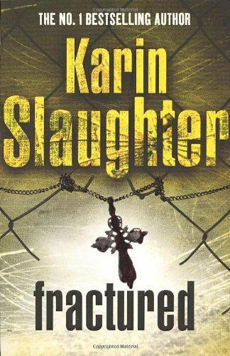 Fractured By  Karin Slaughter. 9781846053917