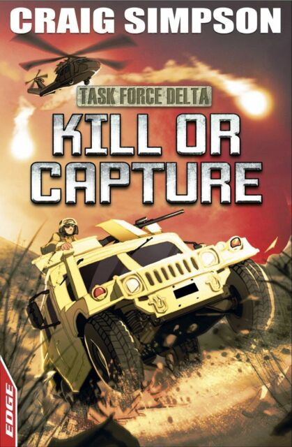 Simpson, Craig, Kill or Capture (EDGE: Task Force Delta), Very Good Book