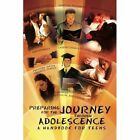 Preparing for the Journey Through Adolescence: A Handbook for Teens by Indira Gilbert (Paperback / softback, 2013)