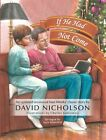 If He Had Not Come: An Updated Version of Nan Weeks Classic Story by David Nicholson (Hardback, 2014)