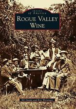 Images of America: Rogue Valley Wine by M. J. Daspit and Eric Weisinger...