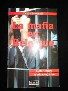 La-Mafia-en-Belgique-de-Claude-Bottamedi-Editions-Quorum-1997-Neuf