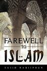 Farewell to Islam by Saiid Rabiipour (Paperback / softback, 2009)