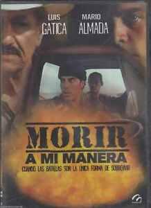 Morir-A-Mi-Manera-Luis-Gatica-Mario-Almada-New-DVD