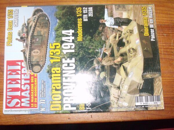 $$$ Revue Steel Masters N°77 Provence 1944 Panzer III RUssie T-55 Char B1 bis