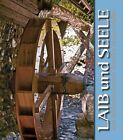 Laib und Seele von Annelie Wagenstaller (2013, Gebundene Ausgabe)