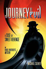 Journey to Evil: A Case of Sweet Revenge by Michael Silver (Paperback / softback, 2011)