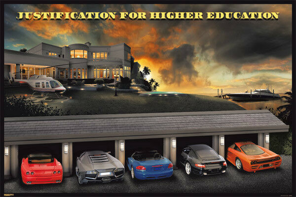 Justification for higher education  24x36 poster Success money cars dorm GIFT!!!