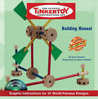 Tinkertoy Building Manual: Graphic Instructions for 37 World-famous Designs by Dylan Dawson (Mixed media product, 2008)