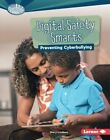Digital Safety Smarts: Preventing Cyberbullying by Mary Lindeen (Hardback, 2016)