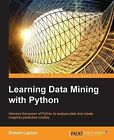 Learning Data Mining with Python by Robert Layton (Paperback, 2015)