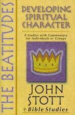 The Beatitudes: Developing Spiritual Character (John Stott Bible Studies) Stott