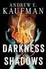 Darkness & Shadows by Andrew E. Kaufman (Paperback, 2013)