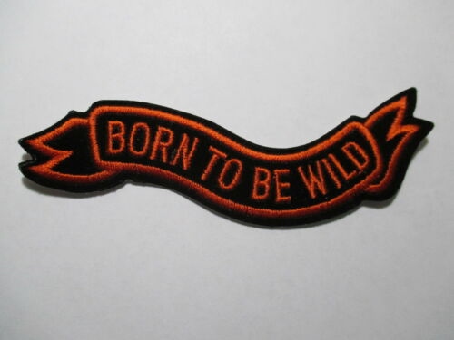 Original  4 3//4 X 1 INCH Vintage Born To Be Wild Patch NOS