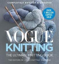 Vogue Knitting: Vogue Knitting : The Ultimate Knitting Book (2018, Hardcover, Revised)
