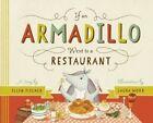 If an Armadillo Went to a Restaurant by Ellen Fischer (Hardback, 2014)