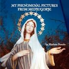My Phenomenal Pictures From Medjugorje by Marlene Povolo 9781436353335
