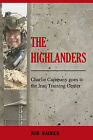 The Highlanders: Charlie Company Goes to the Iraq Training Center by Rob Kauder (Paperback / softback, 2008)