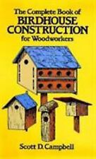 Dover Woodworking: The Complete Book of Birdhouse Construction for Woodworkers