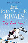 The Auditions (Pony Club Rivals, Book 1) by Stacy Gregg (Paperback, 2010)