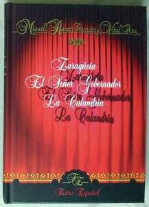 ZARAGUETA-EL-SENOR-GOBERNADOR-LA-CALANDRIA-TEATRO-ESPANOL-ED-RUEDA-2004