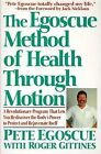 The Egoscue Method of Health through Motion: A Revolutionary Program That Lets You Rediscover the Body's Power to Rejuvenate Itself by Roger Gittines, Pete Egoscue (Paperback, 1993)