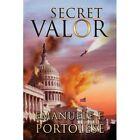 Secret Valor 9781425746063 by Emanuele F Portolese Hardback