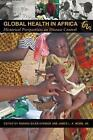 Global Health in Africa: Historical Perspectives on Disease Control by Ohio University Press (Hardback, 2013)