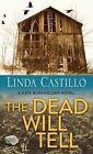 The Dead Will Tell by Linda Castillo (Hardback, 2014)