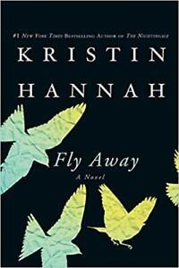 Fly Away: A Novel by Kristin Hannah PAPERBACK 2014