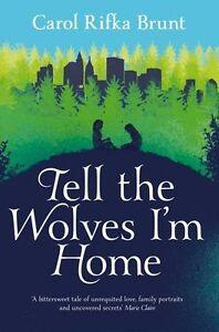 Carol-Rifka-Brunt-Tell-The-Wolves-I-039-M-Home-Tout-Neuf-Envoi-GB