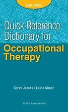 Quick Reference Dictionary for Occupational Therapy by Karen Jacobs and Laela Simon (2014, Paperback, New Edition)
