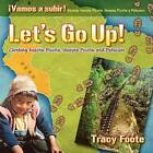 Let's Go Up! Climbing Machu Picchu, Huayna Picchu and Putucusi or a Peru Travel Trip Hiking One of the Seven Wonders of the World: An Inca City Discov by Tracy Foote (Paperback / softback, 2009)