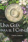 Una Guia Para el I Ching by Carol K Anthony (Paperback / softback, 2003)