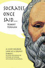 Socrates Once Said by Robert Forman (Paperback / softback, 2007)