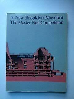 New Brooklyn Museum : The Master Plan Competition Paperback Museum Brooklyn