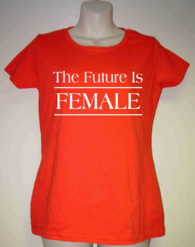 "Ladies Fitted Feminist T-Shirt /""The Future Is FEMALE/"" 2 Cols 7 Sizes"