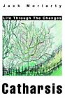 Catharsis Life Through The Changes Book | Jack Moriarty PB 0595304990 Ing