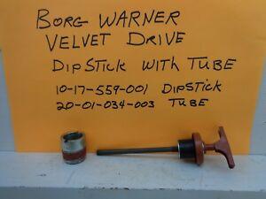 VELVET DRIVE BORG WARNER MARINE TRANSMISSION NEW  DIP STICK WITH TUBE 10-17/18