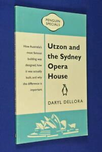 UTZON-AND-THE-SYDNEY-OPERA-HOUSE-Daryl-Dellora-Australian-History-Architecture