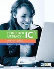 NEW Book COMPUTER LITERACY for IC3 UNIT 3 Living Online Preston 2013 Internet et