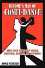 Become a Man of Confi-Dance: Dance Your Way to Self-Esteem, Happiness, Romance and Adventure by Raoul Weinstein (Paperback / softback, 2012)