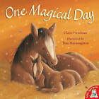 One Magical Day by Claire Freedman, Tina MacNaughton (Paperback, 2007)