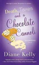 A Tara Holloway Novel: Death, Taxes, and a Chocolate Cannoli 9 by Diane Kelly (2015, Paperback)