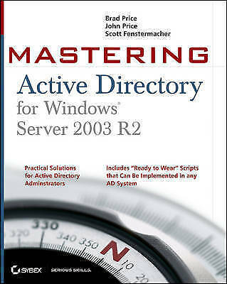 "1 of 1 - ""VERY GOOD"" Master Active Directory for Windows Server 2003 R2 (Mastering), Pric"