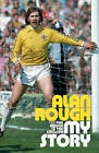 My Story: The Rough and the Smooth by Alan Rough (Hardback, 2006)