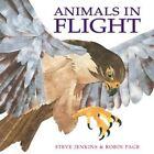 Animals in Flight by Robin Page, Steve Jenkins (Paperback, 2005)