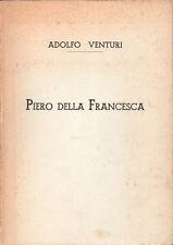 ADOLFO VENTURI, PIERO DELLA FRANCESCA – PITTURA PITTORI ITALIANI RINASCIMENTO