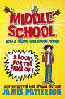 Middle School: Just My Rotten Luck by James Patterson (2016)