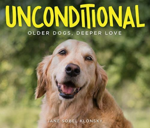 BOOK - UNCONDITIONAL Older Dogs Deeper Love - Hardcover